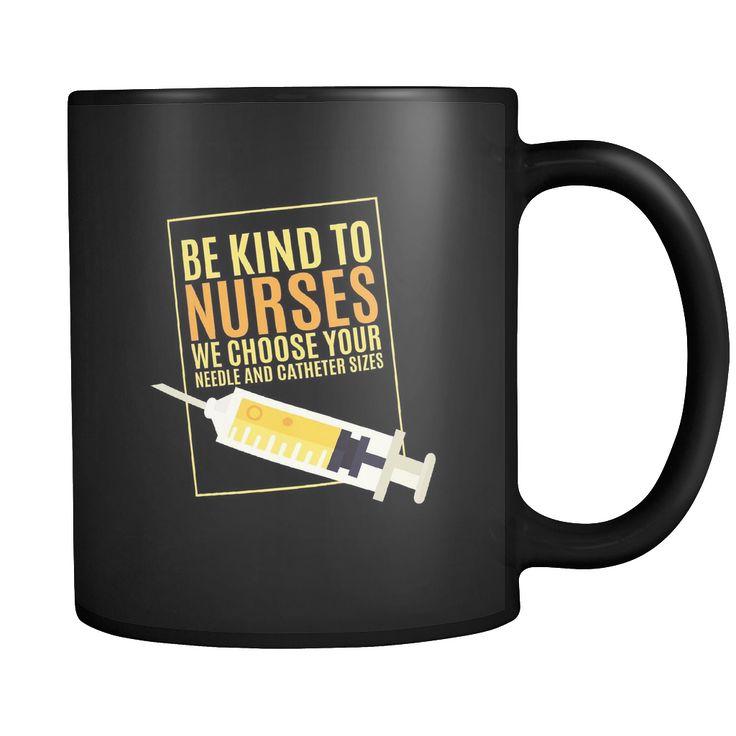 Be Kind To Nurses 11oz Mug
