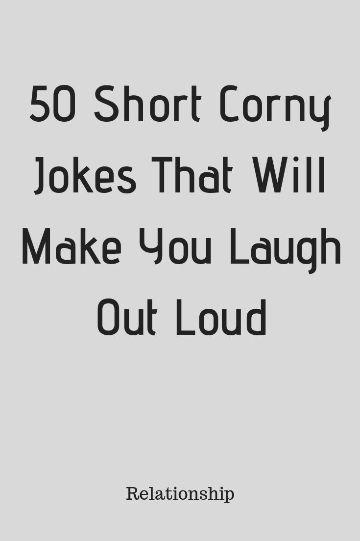 50 Short Corny Jokes That Will Make You Laugh Out Loud Corny Jokes Funny Jokes For Kids Short Jokes Funny