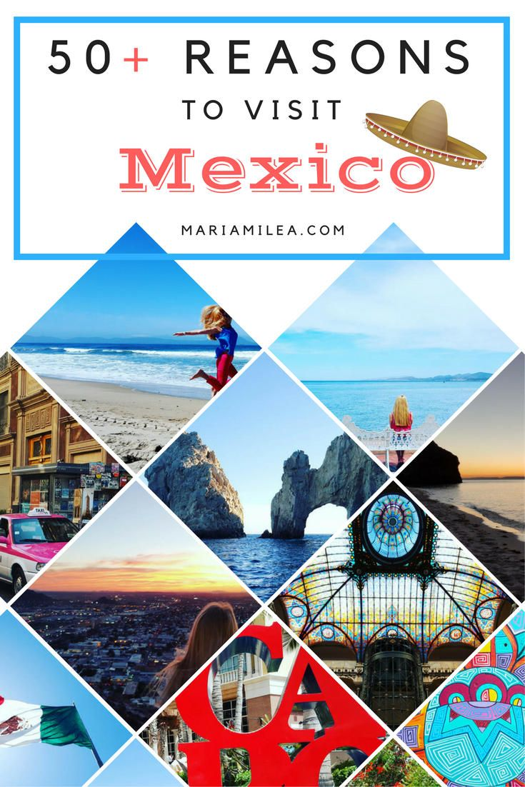 Reasons to visit Mexico: read my post to learn more about Mexico, Mexican culture and to find out why it should make the top of your travel bucket list.