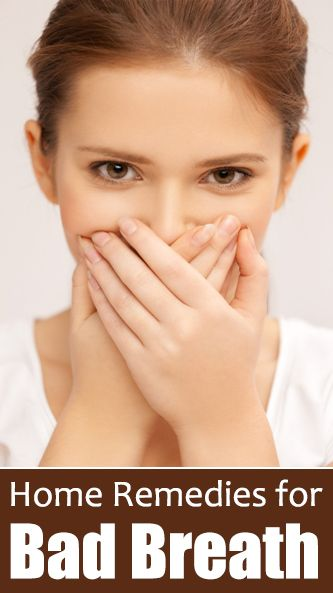 Natural Remedies To Get Rid Of Bad Breath