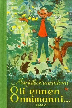 Marjatta Kurenniemi: Oli ennen Onnimanni - varaa HelMetissä: http://haku.helmet.fi/iii/encore/record/C|Rb1819595
