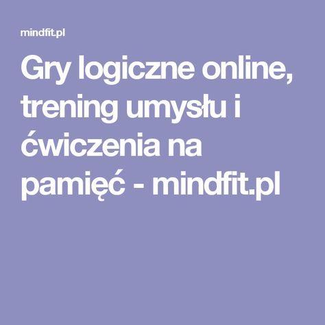 Gry logiczne online, trening umysłu i ćwiczenia na pamięć - mindfit.pl