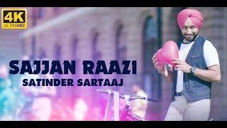 Sajjan Raazi – Satinder Sartaaj - Brand New Romantic Song http://www.punjabimeo.com/sajjan-raazi-satinder-sartaaj-video-download/