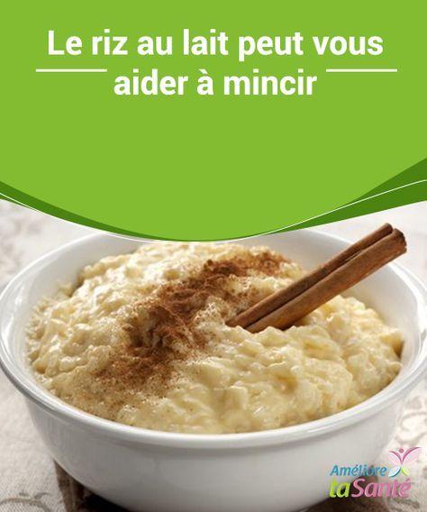 Le #riz au lait peut vous aider à #mincir Le riz au lait est un dessert traditionnel, qui est délicieux et qui dispose d'une grande quantité de #propriétés. Découvrez tout sur ce #dessert exceptionnel dans la suite de notre article.