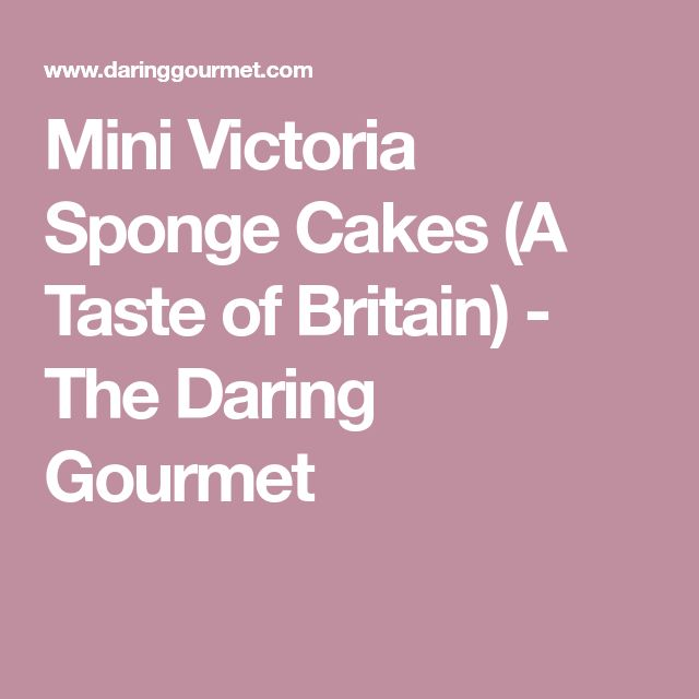 Mini Victoria Sponge Cakes (A Taste of Britain) - The Daring Gourmet