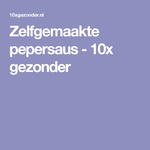 Zelfgemaakte pepersaus - 10x gezonder
