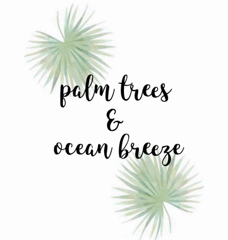 //palm trees & ocean breeze//
