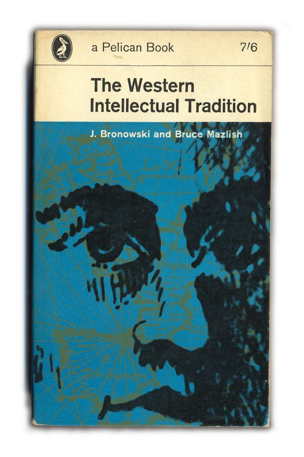 18 best pelican philosophy images on pinterest book design the western intellectual tradition by j bronowski and bruce mazlish fandeluxe Images