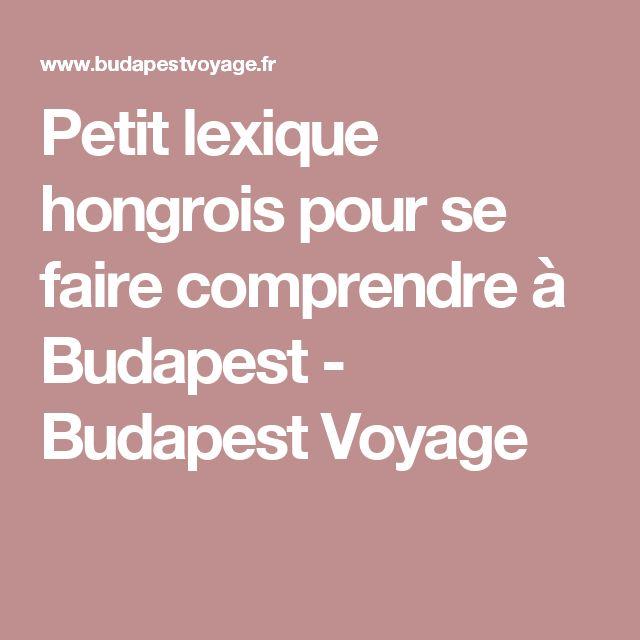 Petit lexique hongrois pour se faire comprendre à Budapest - Budapest Voyage