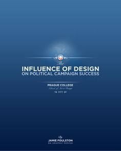 Politic marketing communication campaign case study   influence of design 2011praguecollege by Jamie Foulston