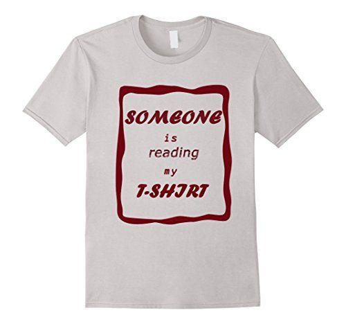 Men's Someone Is Reading My T-Shirt Funny Novelty Graphic... https://www.amazon.com/dp/B01LZFPW4F/ref=cm_sw_r_pi_dp_x_O076xb86Z4XJZ