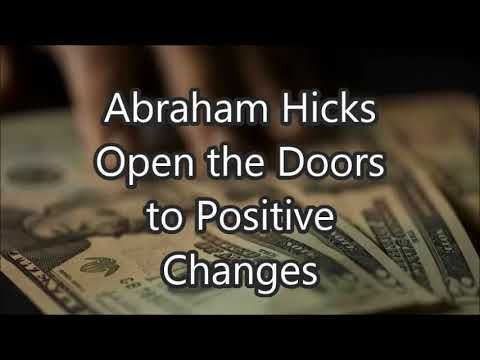 Abraham Hicks - Open the Doors to Positive Changes