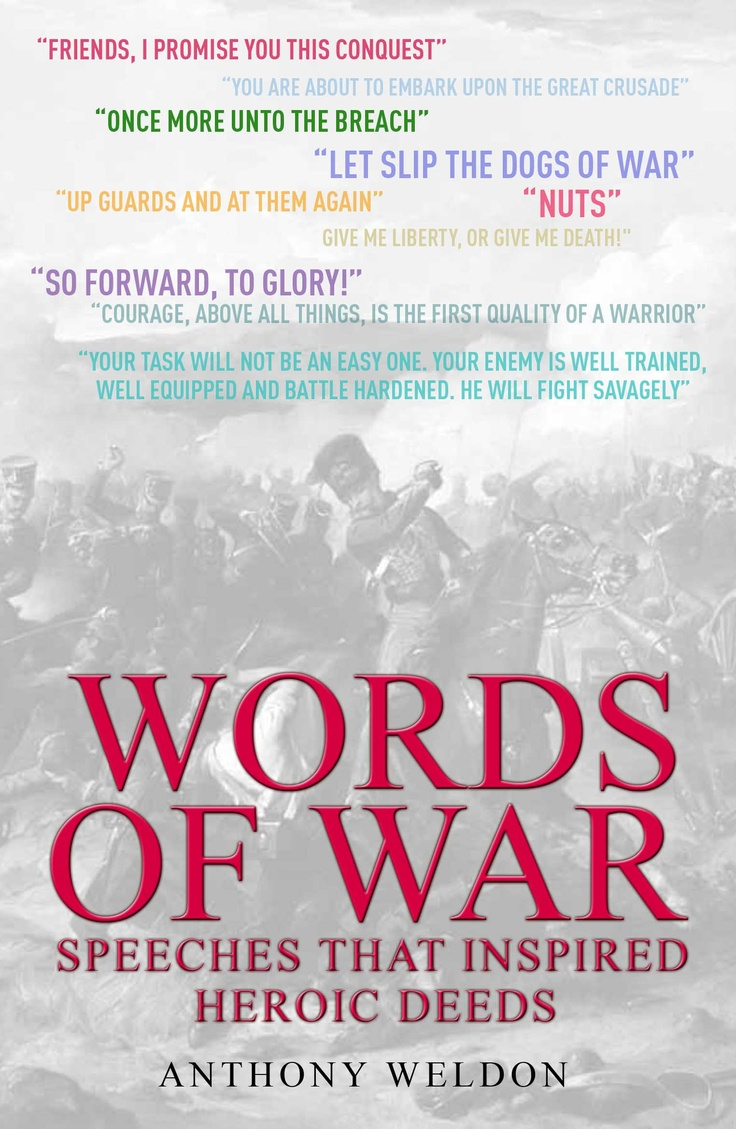 What are the hidden factors that motivate armies to prevail and conquer against all the odds? Often it is the words of inspired leaders and generals that make soldiers perform unbelievable acts of heroism.    Words of Waris a collection of the world's greatest military speeches that helped make men do great deeds – each speech is set in its historical context.