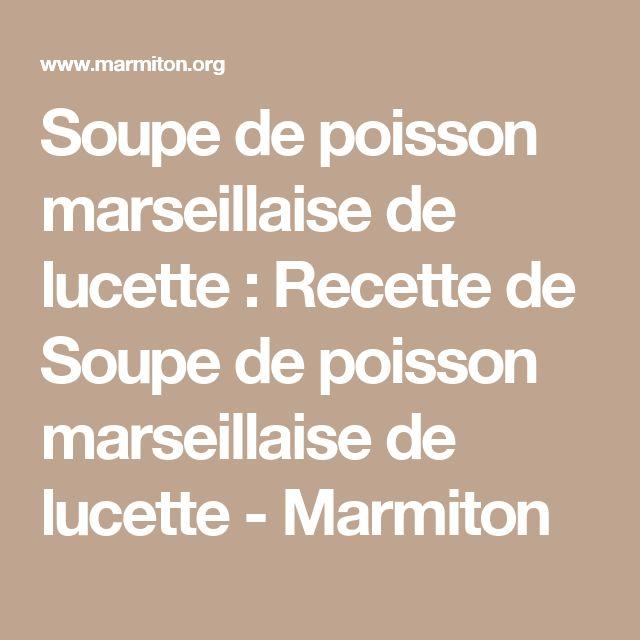 Soupe de poisson marseillaise de lucette : Recette de Soupe de poisson marseillaise de lucette - Marmiton