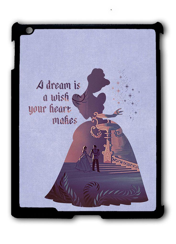 Cinderella Dream Quote Disney iPad 2 3 4, iPad Mini 1 2 3 , iPad Air 1 2