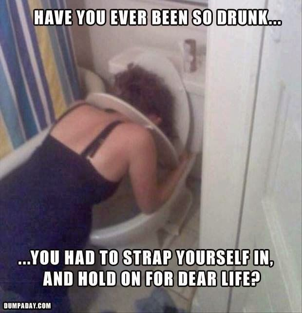 Have you ever been so drunk funny memes drunk meme lol funny quote funny quotes humor omg wtf