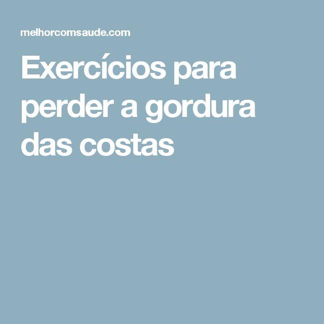 Exercícios para perder a gordura das costas