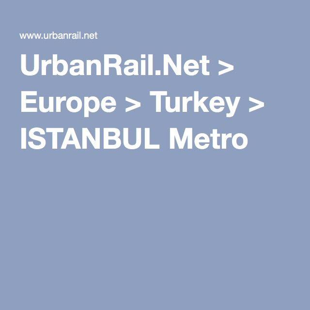UrbanRail.Net > Europe > Turkey > ISTANBUL Metro