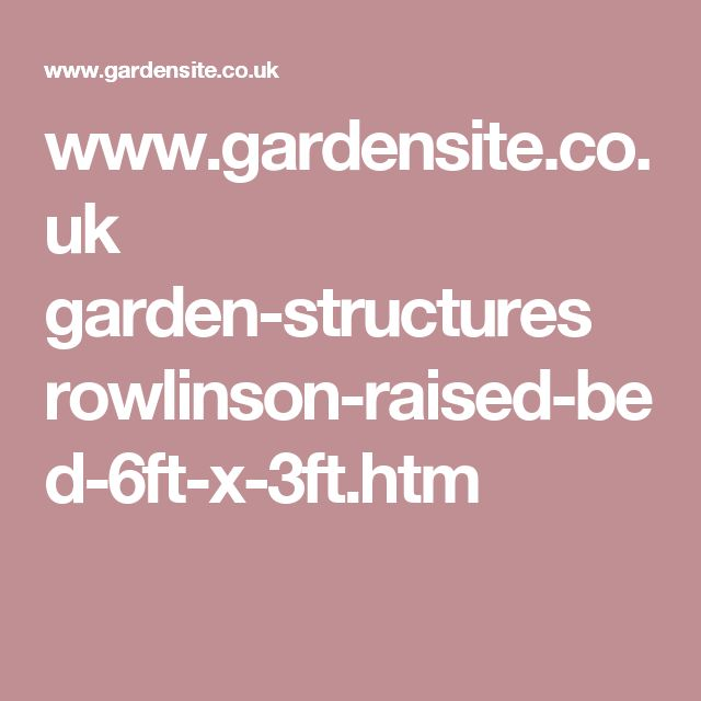 www.gardensite.co.uk garden-structures rowlinson-raised-bed-6ft-x-3ft.htm