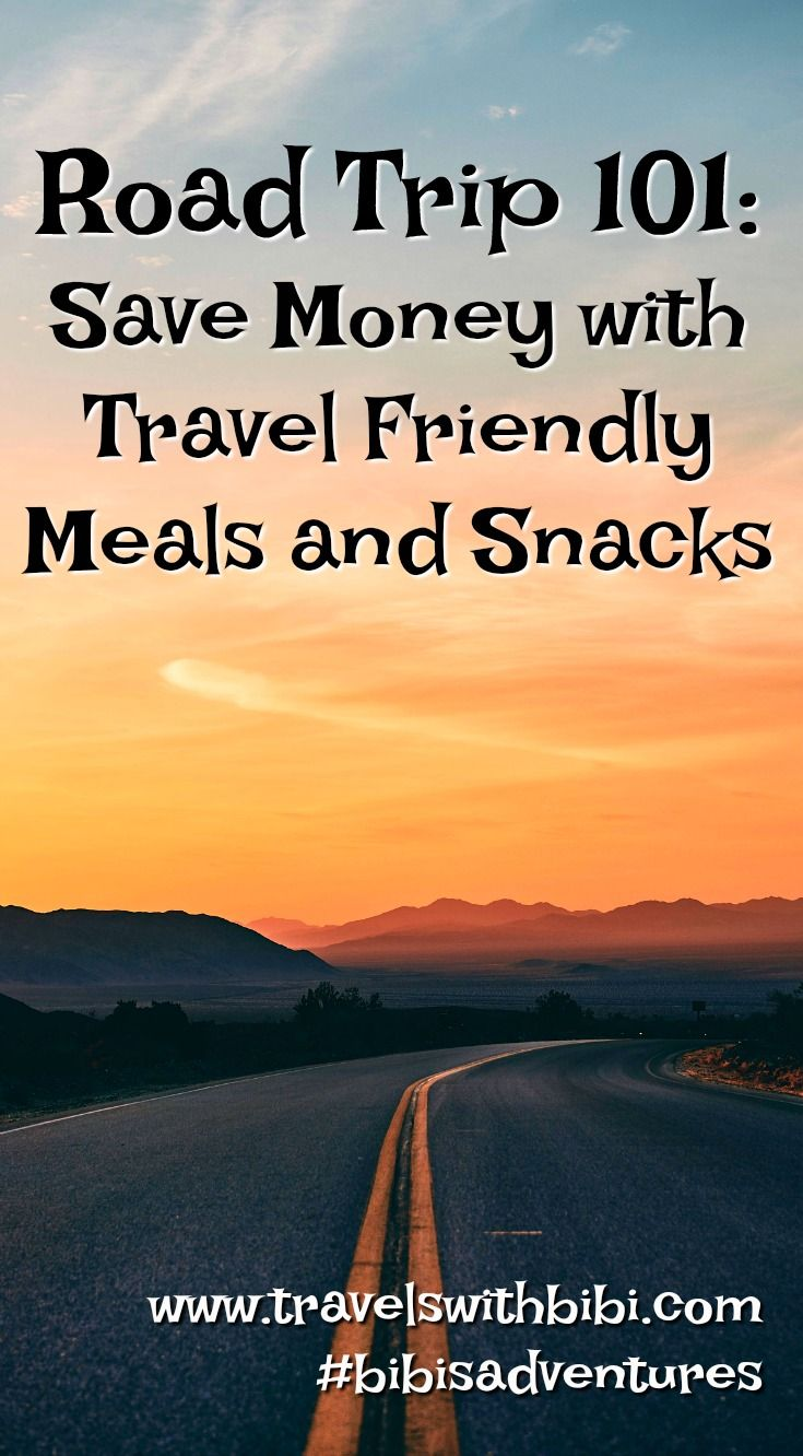 Gas Road Trip Road Trip 101 Save Money With Travel Friendly Meals And Snacks