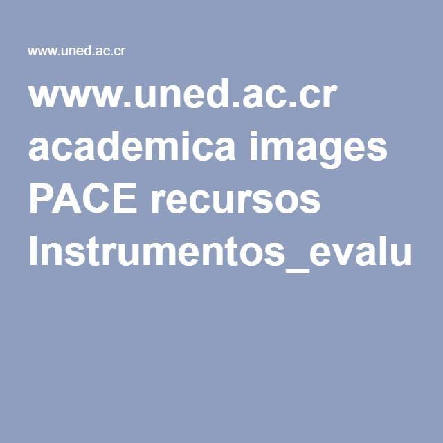 www.uned.ac.cr academica images PACE recursos Instrumentos_evaluacion_2016.pdf