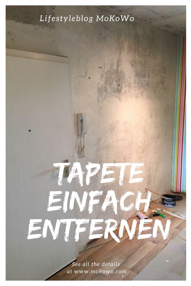 Renovierungsarbeiten Starten Mit Tapete Entfernen   MoKoWo Wohnblog