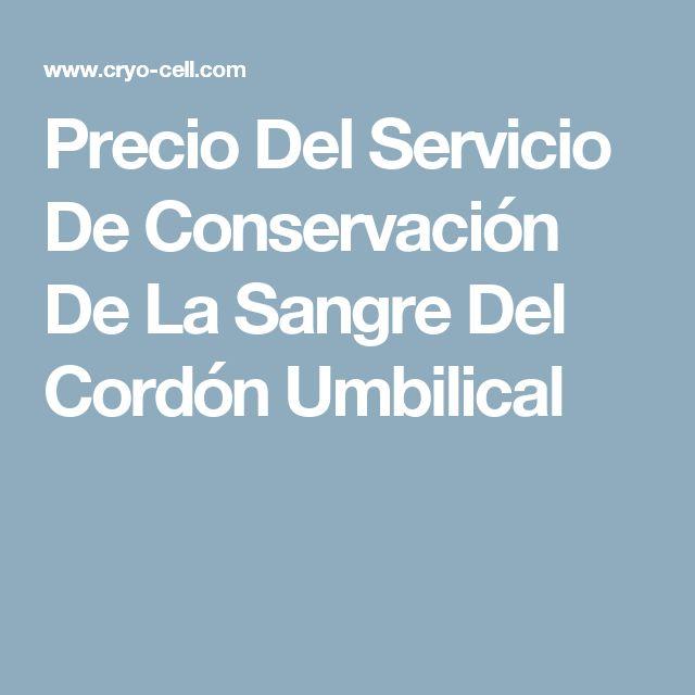 Precio Del Servicio De Conservación De La Sangre Del Cordón Umbilical