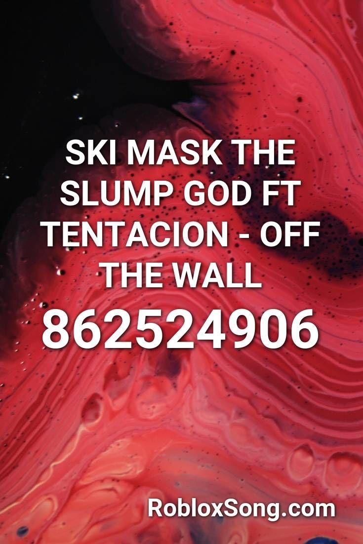 Xxx Moonlight Roblox Id Ski Mask The Slump God Ft Tentacion Off The Wall Roblox Id Roblox Music Codes In 2020 Ski Mask Roblox Off The Wall