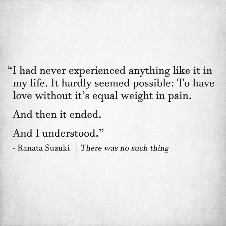 """""""I had never experienced anything like it in my life. It hardly seemed possible: To have love without it's equal weight in pain. And then it ended. And I understood.""""  - Ranata Suzuki 
