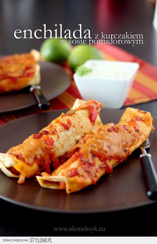 Ale Meksyk! - Enchilada z kurczakiem w sosie pomidorowym