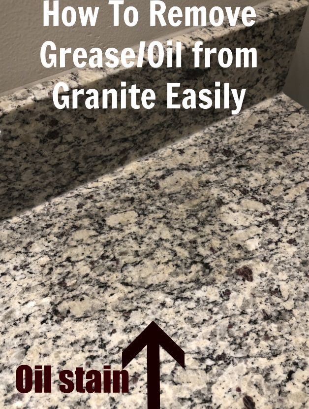 How To Remove Grease Or Oil From Granite Deep Cleaning Tips Granite