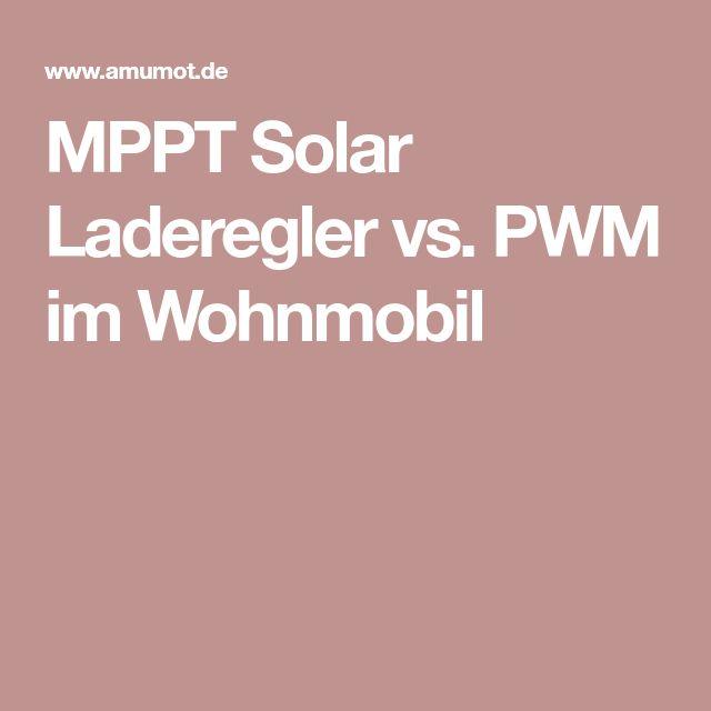 MPPT Solar Laderegler vs. PWM im Wohnmobil