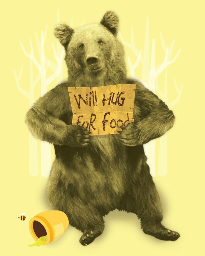 Will hug for food: Bears Bears, Bears Signs, Bounty Bears, Bears Hug, Teddy Bears, Food, Call Bears, Bears Art, Beari Adorable