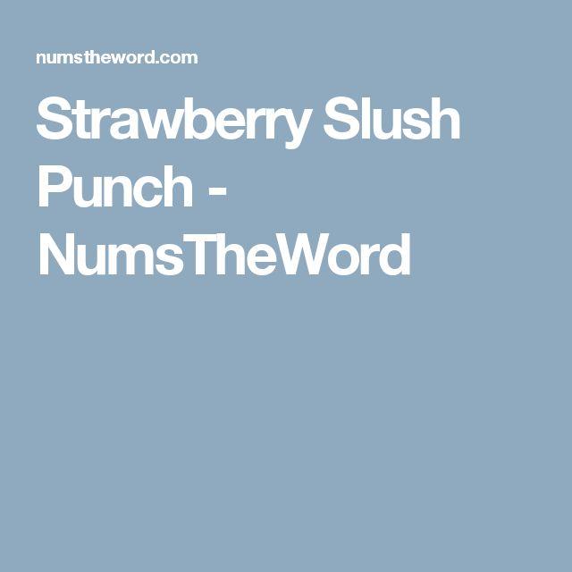 Strawberry Slush Punch - NumsTheWord