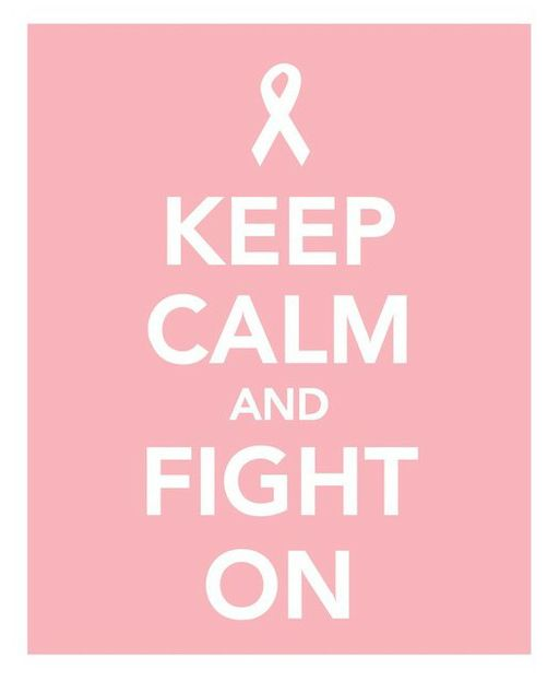 breast cancer: Breast Cancer Awareness, The Cure, Fight Breast Cancer, Beats Cancer Quotes, Keep Calm Posters, Awareness Months, Keepcalm, Keep Calm And Fight Cancer, Cancer Things