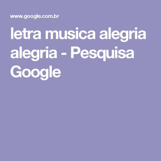 letra musica alegria alegria - Pesquisa Google
