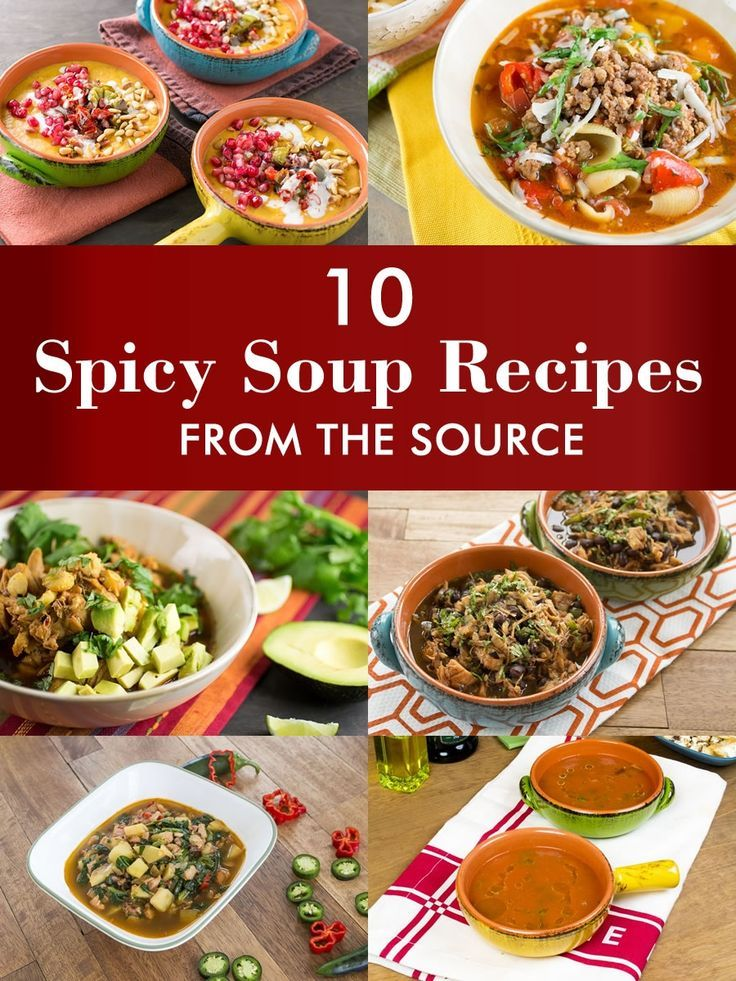 10 Spicy Soup Recipes from the Source