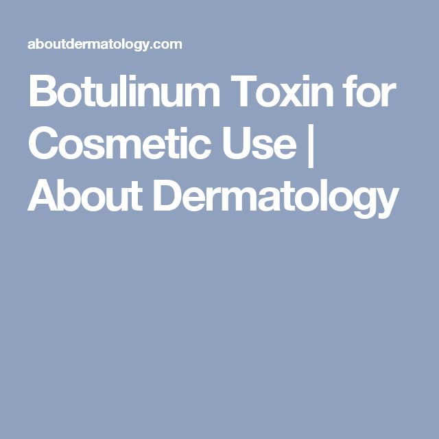 Botulinum Toxin for Cosmetic Use | About Dermatology