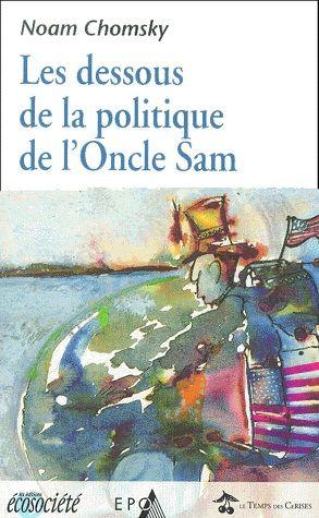 Les dessous de la politique de l'Oncle Sam - Noam Chomsky