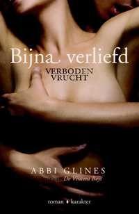 Verboden Vrucht Bijna Verliefd-Abbi Glines-boek cover voorzijde