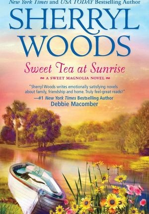 'Sweet Tea at Sunrise' by Sherryl Woods  I have read and enjoyed this book!
