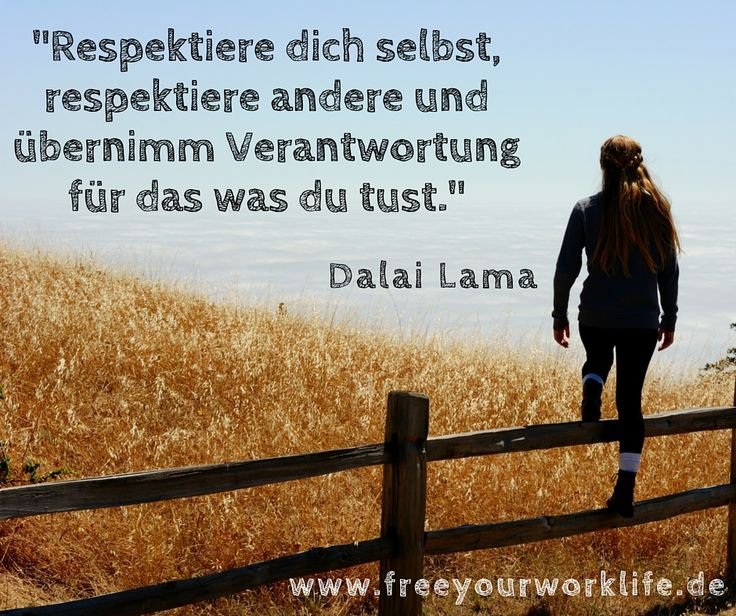 Gute Maxime. Für's Arbeitsleben und überhaupt! #zitate #sprüche #deutsch #respekt #verantwortung #dalailama