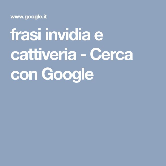 frasi invidia e cattiveria - Cerca con Google