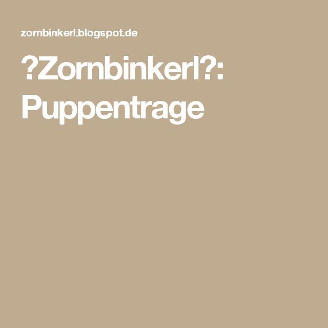 ♥Zornbinkerl♥: Puppentrage