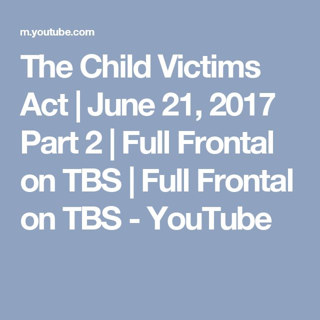 The Child Victims Act   June 21, 2017 Part 2   Full Frontal on TBS   Full Frontal on TBS - YouTube