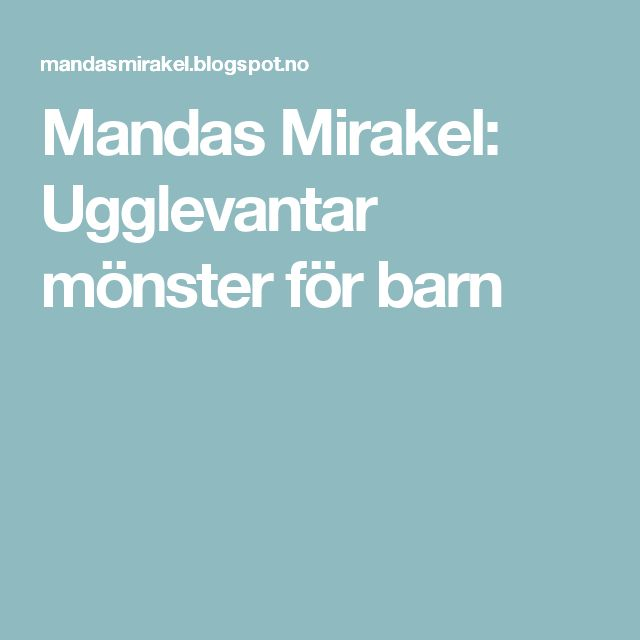 Mandas Mirakel: Ugglevantar mönster för barn