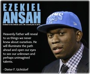 "Title: Ezekiel Ansah's Conversion to Mormonism. ""Ezekiel Nana Ansah, perhaps better known to many as ""Ziggy"", is a recent graduate of Brigham Young University (BYU) in Provo, Utah, where he played the position of defensive end for the BYU Cougars. He graduated with a degree in Actuarial Science and a minor in Business. During the 2013 National Football League (NFL) Draft he was selected by the Detroit Lions in the first round (5th overall.)"""