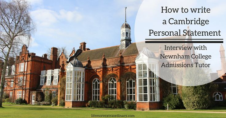 How to write a Cambridge Personal Statement (Interview with the Admissions Tutor of Newnham College, Cambridge)