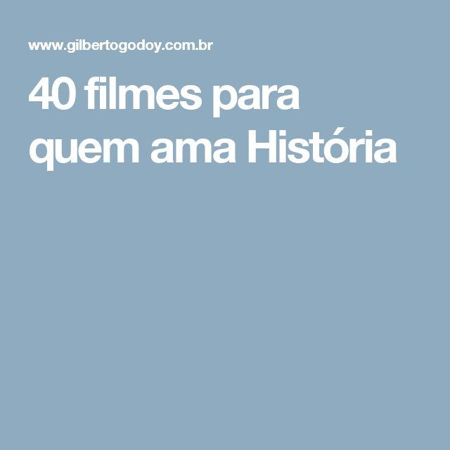 40 filmes para quem ama História