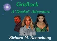 "Author Richard Renneboog's title ""Gridlock: A ""Daekel"" Adventure.  Available on Amazon."